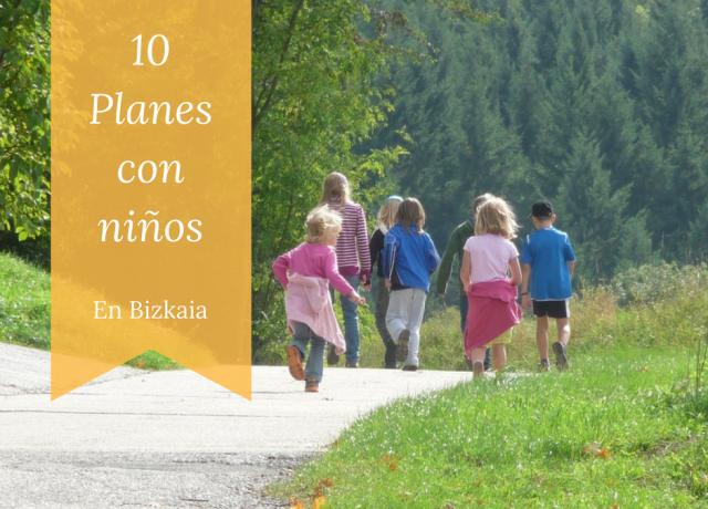 Planes con niños en Bilbao y Bizkaia