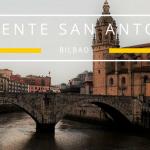 Puente San Antón, Bilbao, blog Disfruta Bizkaia