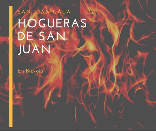 San Juan Gaua Bizkaian - Hogueras de San Juan en Bizkaia