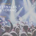 Planes en Bizkaia - Festivales de verano después del Bilbao BBK Live