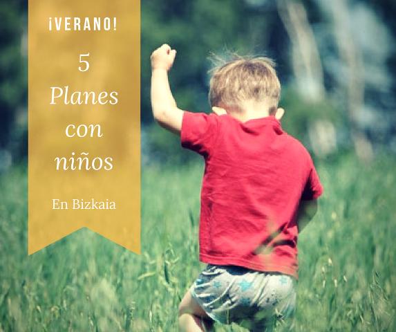 Verano en Bizkaia - planes con niños