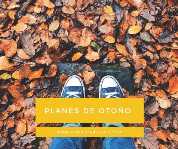 Planes imprescindibles este otoño en Bizkaia