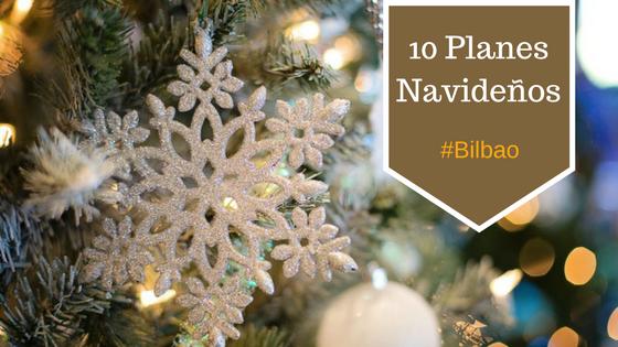10 planes que hacer en vacaciones de navidad en Bilbao