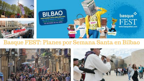 Basque Fest - En semana santa el mejor plan es Bilbao