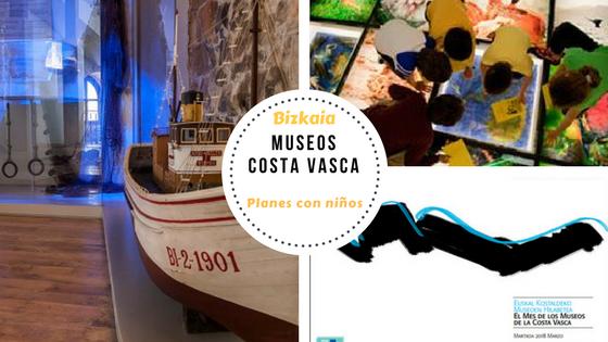 Planes_con_niños_Bizkaia_marzo_mes_museos_Costa_Vasca