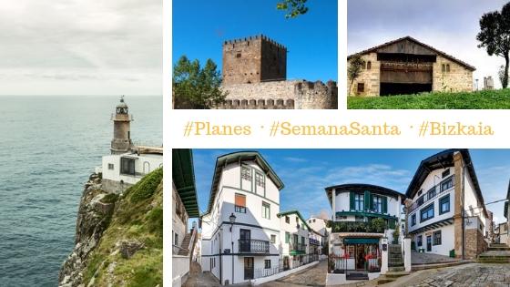 Planes qué hacer en Semana Santa en Bizkaia cerca de Bilbao