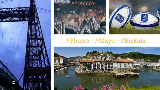 Planes qué hacer en mayo en Bizkaia