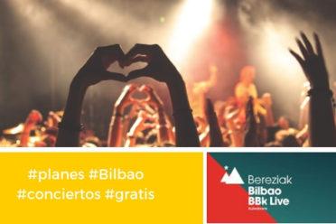 Conciertos gratis BBK LIve en el centro de Bilbao