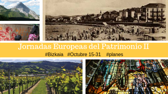 Actividades gratuitas en Bizkaia 15 al 31 de octubre - Jornadas Europeas del Patrimonio