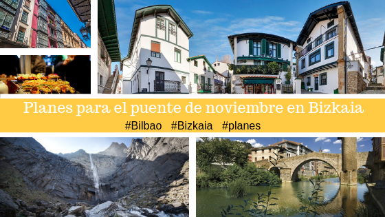 planes Qué hacer en el puente de noviembre en Bilbao y Bizkaia